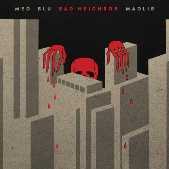 MED, Blu, Madlib - Bad Neighbor.